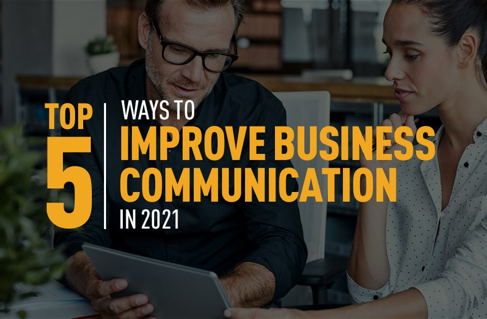 Top 5 Ways to Improve Business Communications in 2021 Featured Image